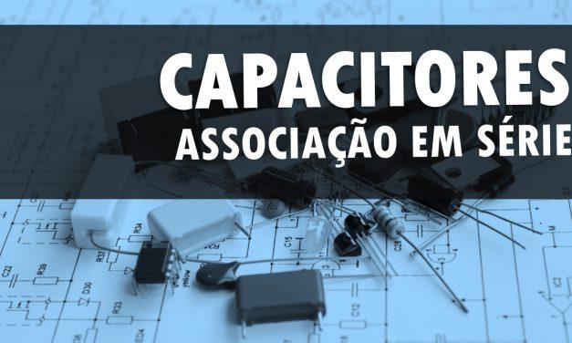 Associação de capacitores em série