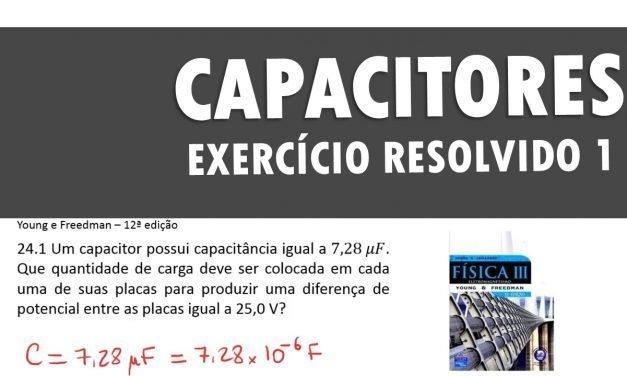 Capacitores – Exercício resolvido 1