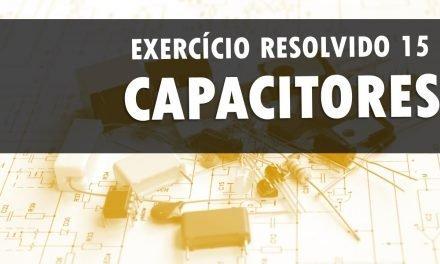 Associação de capacitores – Exercício resolvido 15