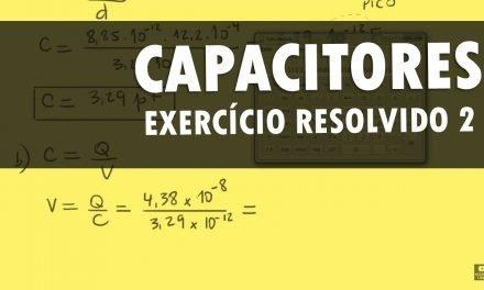 Capacitância e capacitores – Exercício resolvido 2