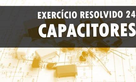 Capacitor – Energia potencial armazenada – Exercício resolvido