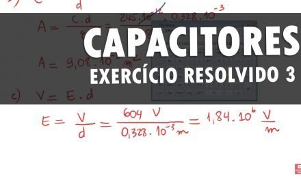 Capacitores e capacitância – Exercício resolvido 3