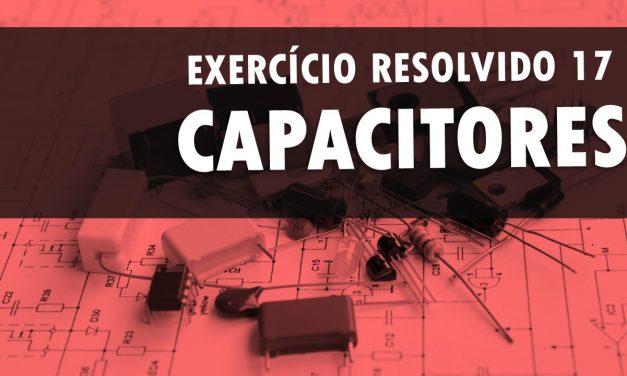 Capacitores em paralelo – Exercício resolvido 17